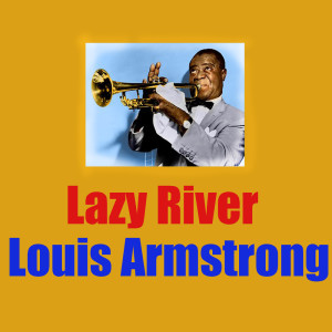Louis Armstrong的專輯Lazy River