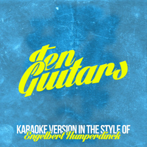 Karaoke - Ameritz的專輯Ten Guitars (In the Style of Engelbert Humperdinck) [Karaoke Version] - Single