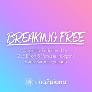 Breaking Free (Originally Performed by Zac Efron & Vanessa Hudgens) (Piano Karaoke Version) dari Sing2Piano