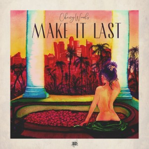 Album Make It Last (Explicit) from Chevy Woods