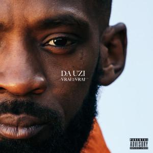 Album Vrai 2 vrai (Explicit) from DA Uzi
