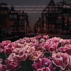Album Arturo Toscanini conducting the NBC Symphony Orchestra: Johannes Brahms concerto No. 2 Op. 83 / Piotr Ilich Tchaikovsky Concerto No. 1 Op. 23 from Vladimir Horowitz
