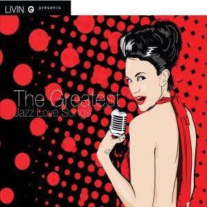 The Greatest Jazz Love Songs