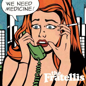 Album We Need Medicine from The Fratellis