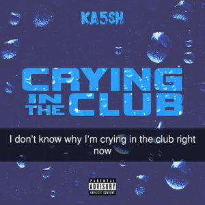 Album Crying In The Club from Ka5sh