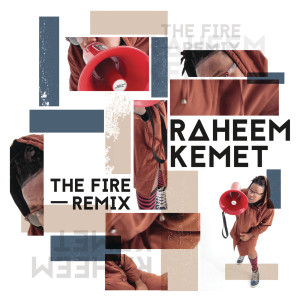 Album The Fire (Remix) from Raheem Kemet