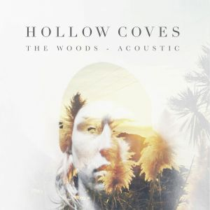 Album The Woods (Acoustic) from Hollow Coves