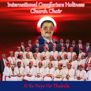 Album O Re Neye Ho Thabela from International Comforter Holiness Church