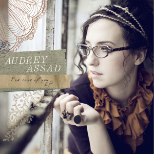 For Love Of You - EP 2010 Audrey Assad
