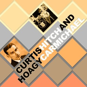 Curtis Hitch的專輯Curtis Hitch & Hoagy Carmichael