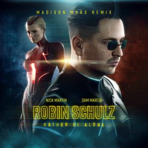 Sam Martin的專輯Rather Be Alone (feat. Nick Martin) (Madison Mars Remix)
