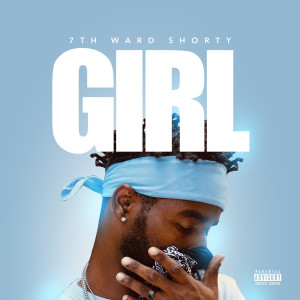 Album Girl (Explicit) from 7th Ward Shorty