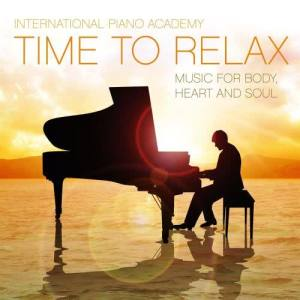 International Piano Academy的專輯Time to Relax [Music for Body, Heart and Soul]