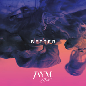Album Better from Jaym O'ESSO