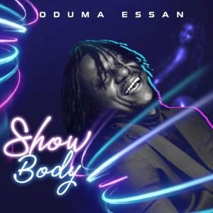 Album Show Body from Oduma Essan