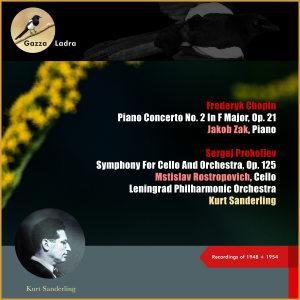 Album Frederyk Chopin: Piano Concerto No. 2 In F Major, Op. 21 - Sergej Prokofiev: Symphony for Cello and Orchestra, Op. 125 (Recordings of 1948 + 1954) from Mstislav Rostropovich