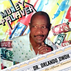 Album Money Palaver from Dr. Orlando Owoh