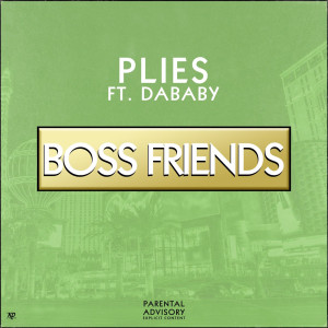 Plies的專輯Boss Friends (feat. DaBaby)
