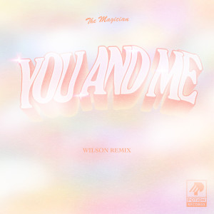 Album You and Me (Wilson Remix) from The Magician