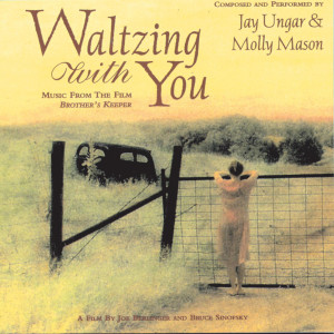 "Waltzing With You (Music From The Film ""Brother's Keeper"") 1998 Jay Ungar"