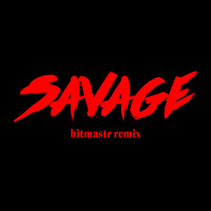 Bahari的專輯Savage (bitmastr remix)