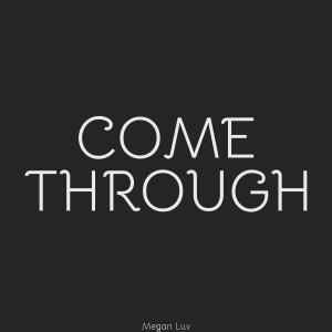 Album Come Through (Explicit) from Megan Luv