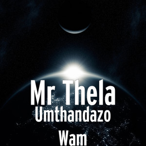 Album Umthandazo Wam from Mr Thela