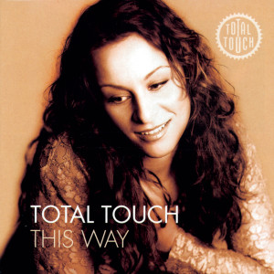 This Way + Bonus Track 1998 Total Touch