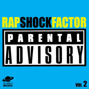 The Hit Co.的專輯Rap Shock Factor: Parental Advisory Vol. 2