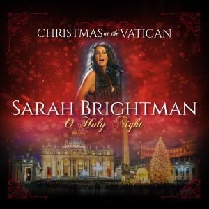 O Holy Night (Christmas at The Vatican) (Live) dari Sarah Brightman