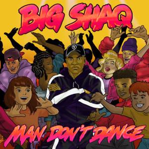 Album Man Don't Dance from Big Shaq