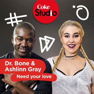 Album Need Your Love (Coke Studio South Africa: Season 2) - Single from Dr. Bone