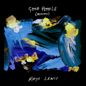Album Good People (Acoustic) from Rhys Lewis