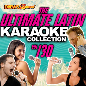 The Hit Crew的專輯The Ultimate Latin Karaoke Collection, Vol. 130