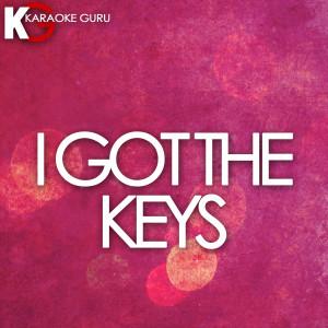 Karaoke Guru的專輯I Got The Keys (Originally Performed by DJ Khaled feat. Jay Z & Future) [Karaoke Version] - Single