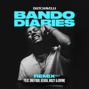Album Bando Diaries (Remix) [feat. ONEFOUR, Kekra, Noizy & DIVINE] (Explicit) from Dutchavelli