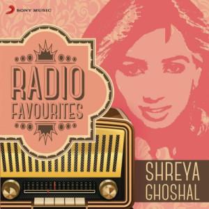 Album Radio Favourites - Shreya Ghoshal from Shreya Ghoshal