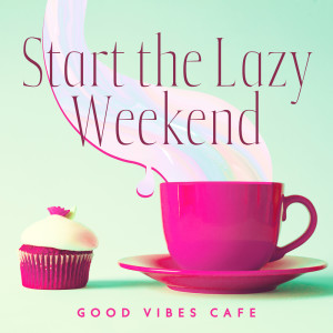 Restaurant Background Music Academy的專輯Start the Lazy Weekend (Good Vibes Cafe for Friday Night (Friday Brunch Jazz Background Music))