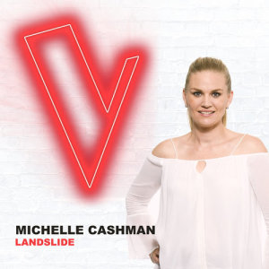 Listen to Landslide (The Voice Australia 2018 Performance / Live) song with lyrics from Michelle Cashman