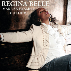 Regina Belle的專輯Make an Example Out of Me