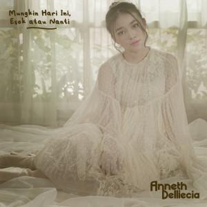 Album Mungkin Hari Ini Esok Atau Nanti from Anneth Delliecia