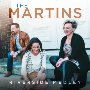 Album Riverside Medley (I Am Bound For The Promised Land / Shall We Gather At The River / Down By The Riverside) from The Martins