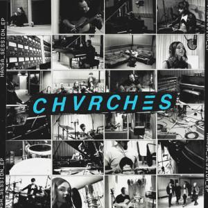 Hansa Session - EP dari CHVRCHES