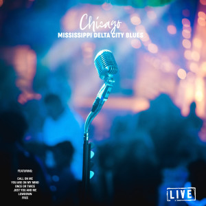 Chicago的專輯Mississippi Delta City Blues (Live)