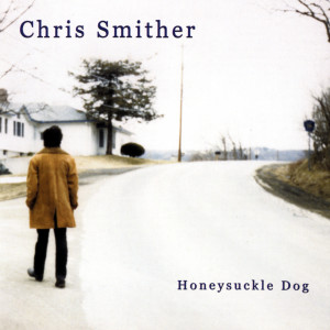 Honeysuckle Dog 2005 Chris Smither
