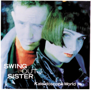Album Kaleidoscope World from Swing Out Sister
