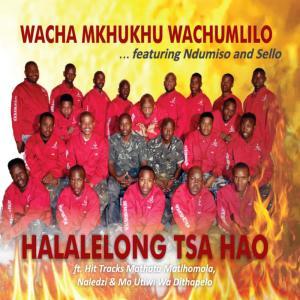 Album Halalelong Tsa Hao from Wacha Mkhukhu Wachumlilo