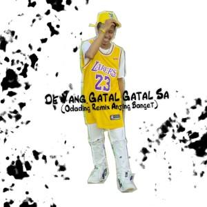 DJ De Yang Gatal Gatal Sa (Odading Remix Anjing Banget) dari Aldo Bz