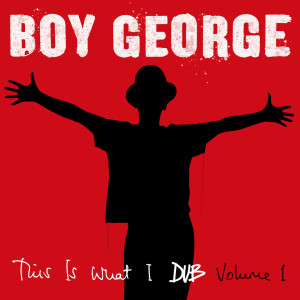 Boy George的專輯This Is What I Dub, Vol. 1