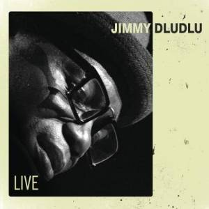 Album Live from Jimmy Dludlu